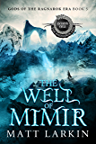 The Well of Mimir: Eschaton Cycle (Gods of the Ragnarok Era Book 5)