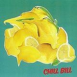 Chill Bill [Explicit]