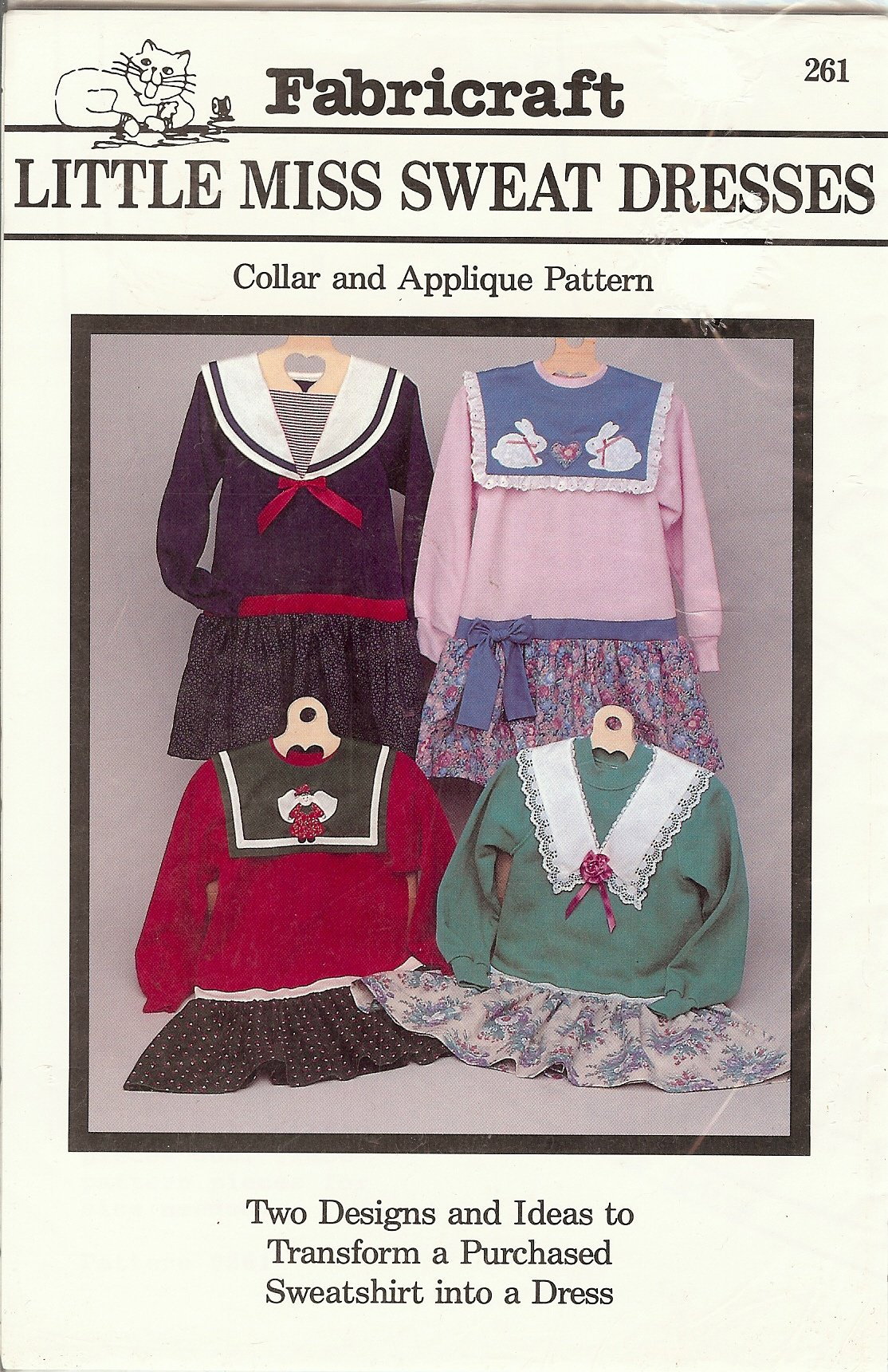 Little Miss Sweat Dresses (Collar and Applique Pattern, Two Designs and Ideas to Transform a Purchased Sweatshirt into a Dress)