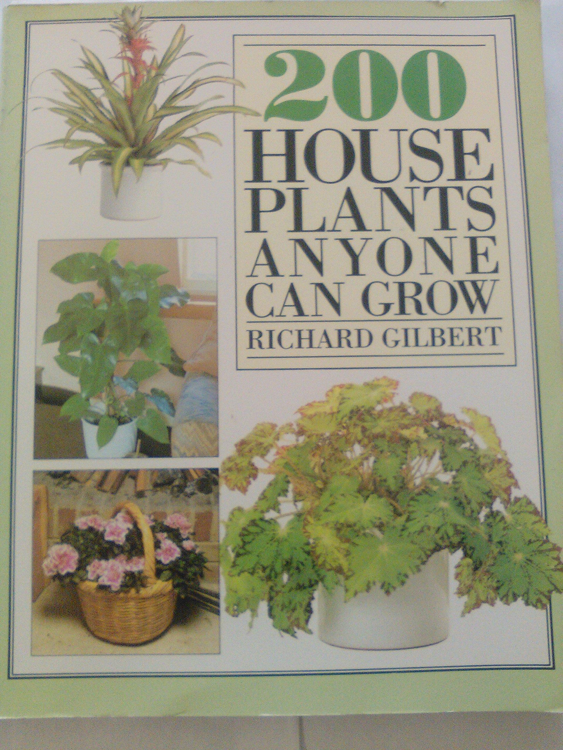 200 House Plants Anyone Can Grow