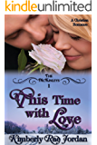 This Time with Love: A Christian Romance (The McKinleys Book 1) (English Edition)