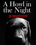 A Howl in the Night (The Howl Series Book 1)