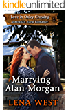 Marrying Alan Morgan: Australian Rural Romance (Love in Oxley Crossing Book 1)
