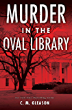 Murder in the Oval Library (Lincoln's White House Mysteries Book 2)