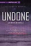 Undone (Unraveling Book 2)
