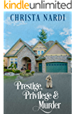 Prestige, Privilege and Murder (A Stacie Maroni Mystery Book 1)