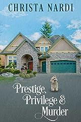Prestige, Privilege and Murder (A Stacie Maroni Mystery Book 1)