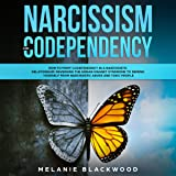 Narcissism and Codependency: How to Fight Codependency in a Narcissistic Relationship. Reversing the Human Magnet Syndrome to Defend Yourself from Narcissistic Abuse and Toxic People