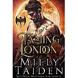 Taming London (Warwick Dragons Book 1)