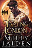 Taming London (Warwick Dragons Book 1)