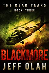 The Dead Years - BLACKMORE - Book 3 (A Post-Apocalyptic Thriller) Kindle Edition
