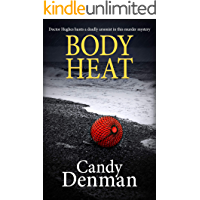 Body Heat: Doctor Hughes hunts a deadly arsonist in this murder mystery (The Dr Callie Hughes crime scene investigations Book 2)