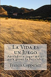 La Vida es un Juego (Spanish Edition)