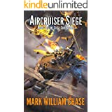 Aircruiser Siege: Book 4 of the Siege Chronicles
