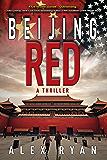 Beijing Red: A Thriller (A Nick Foley Thriller)