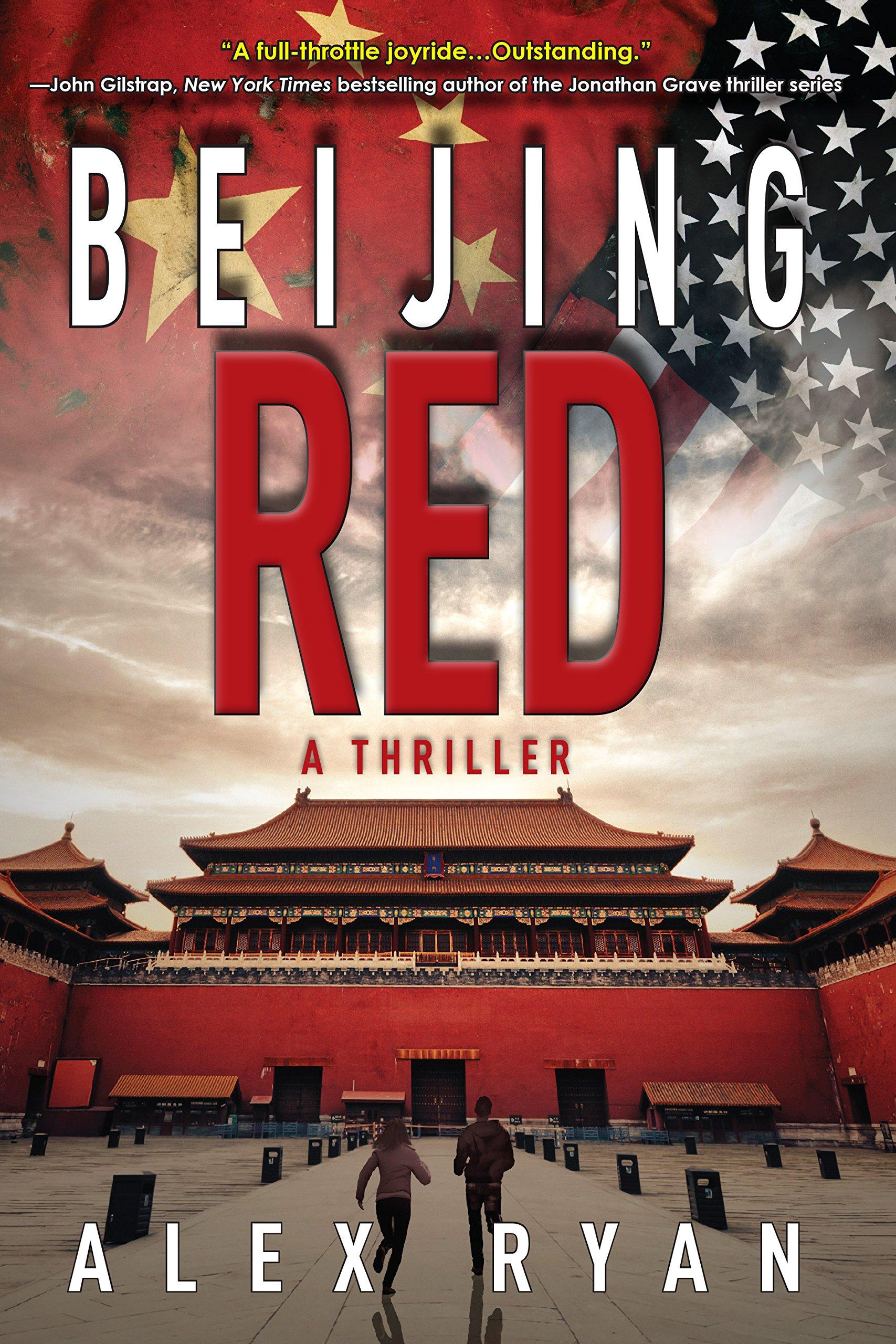 Beijing Red: A Thriller (A Nick Foley Thriller): Amazon.co.uk: Alex Ryan:  9781629535944: Books