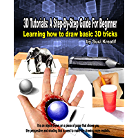 3D TUTORIALS:  A Step-By-Step Guide For Beginner (English Edition)