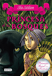 Princesa de los bosques: Princesas del Reino de la Fantasía 4 (Spanish Edition)