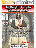 The Knights Templar Who Are They?: Most Mysterious Secret Society in History Finally Resolved. (2-nd Edition April 2015)