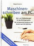 Maschinenschreiben am PC: Wort- und Fließtextübungen für das Zehnfingersystem. Die normgerechte Gestaltung von Briefen nach DIN 5008 Neu. Tastaturschreiben für Schule, Kurse und Selbstunterricht