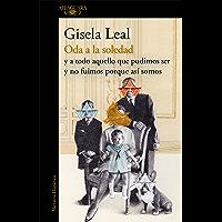 Oda a la soledad: y a todo aquello que pudimos ser y no fuimos porque así somos (Spanish Edition)