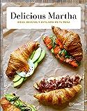Delicious Martha: Ideas, recetas y estilismo en tu mesa (Prácticos)