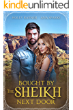 Bought By The Sheikh Next Door - A Small Town Sweet Romance (Small Town Sheikhs Book 3)