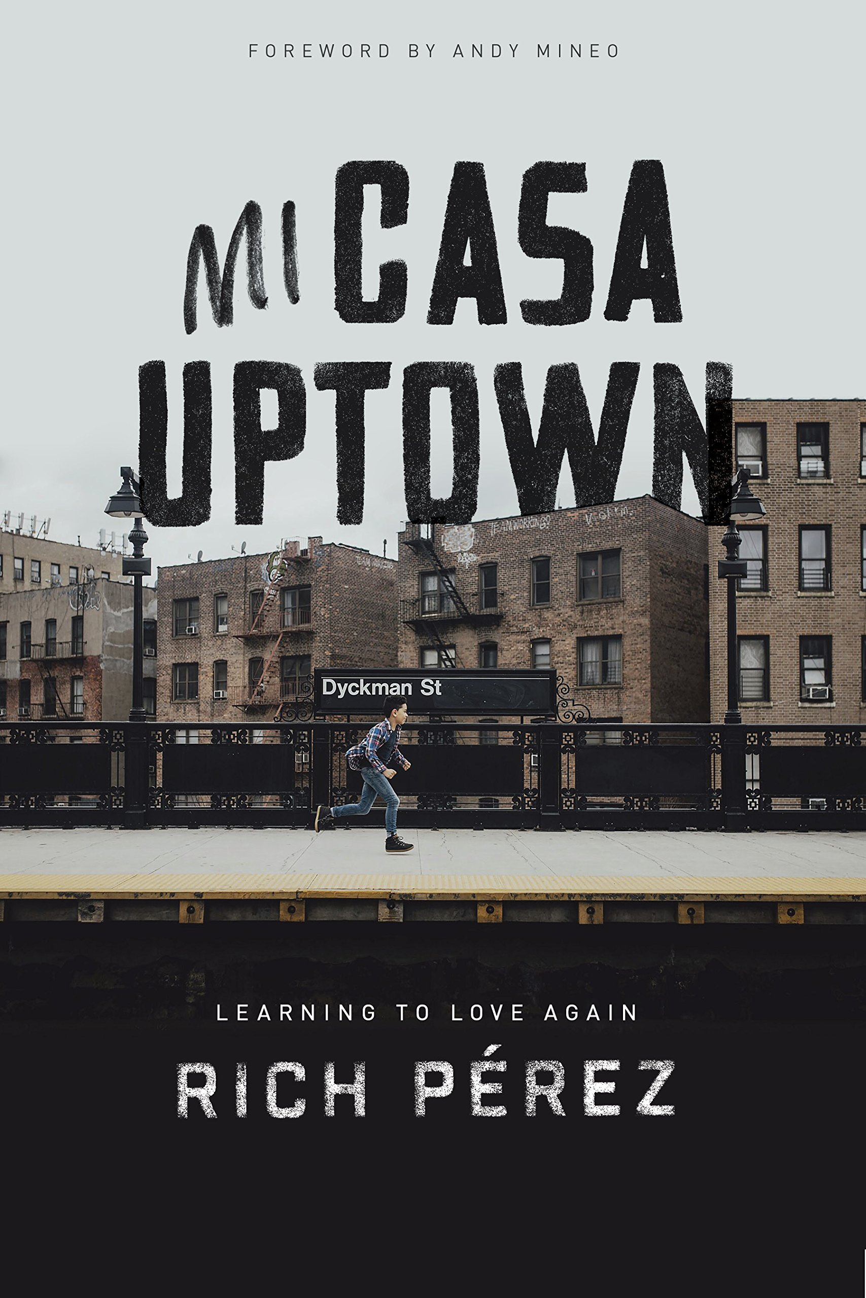 Image result for Mi Casa Uptown: Learning to Love Again by Rich Pérez