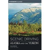Scenic Driving Alaska and the Yukon, 2nd
