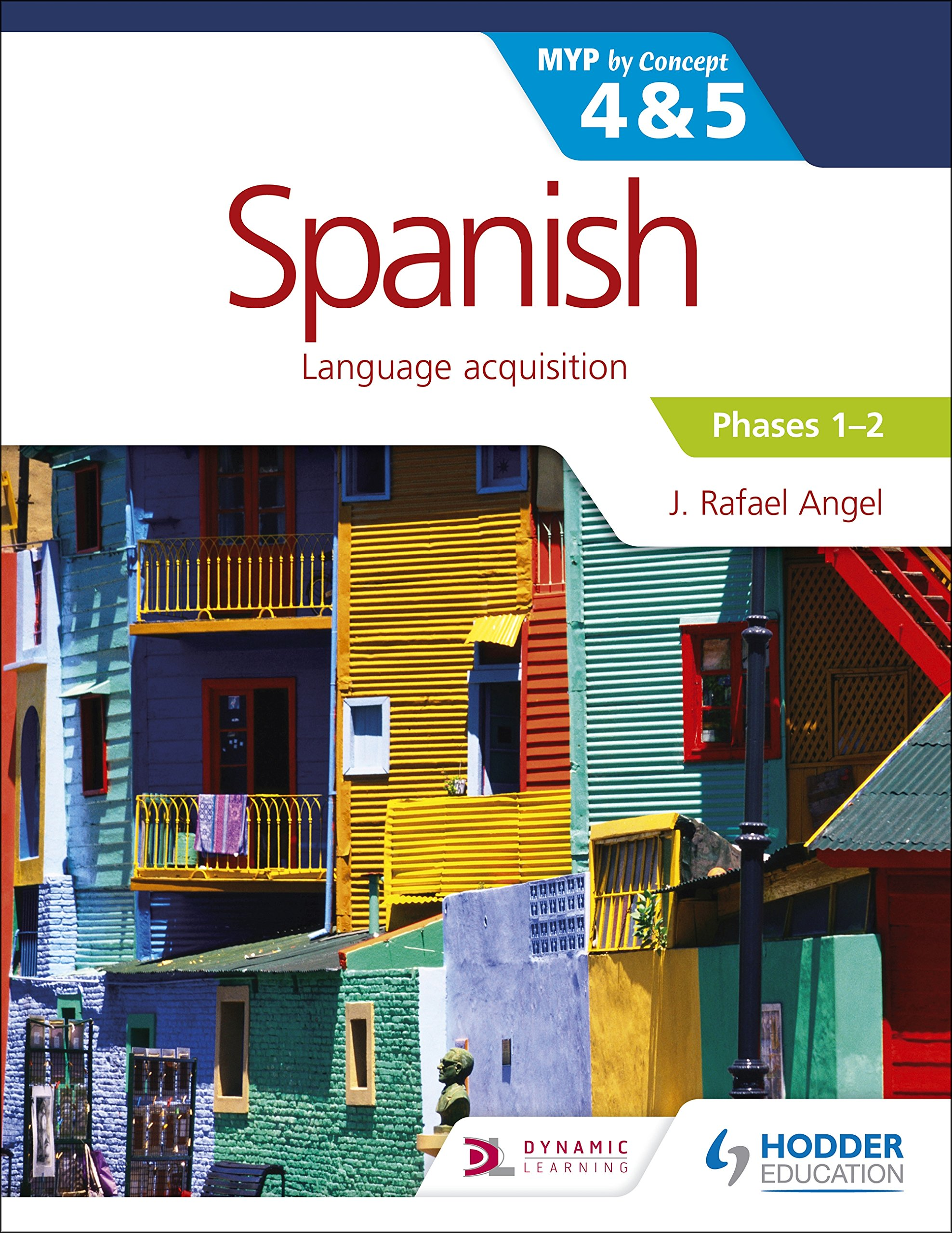 Spanish for the IB MYP 4&5 Phases 1-2: by Concept (Myp by Concept