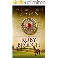 The Ruby Brooch (Time Travel Romance) (The Celtic Brooch Series Book 1)