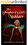 The Shepherd Girl's Necklace (The Windhaven Chronicles)