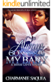 Always Gonna Be My Baby: A Hood Love Story