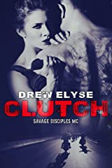 Clutch (Savage Disciples MC Book 1)