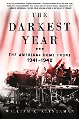 The Darkest Year: The American Home Front 1941-1942 Kindle Edition