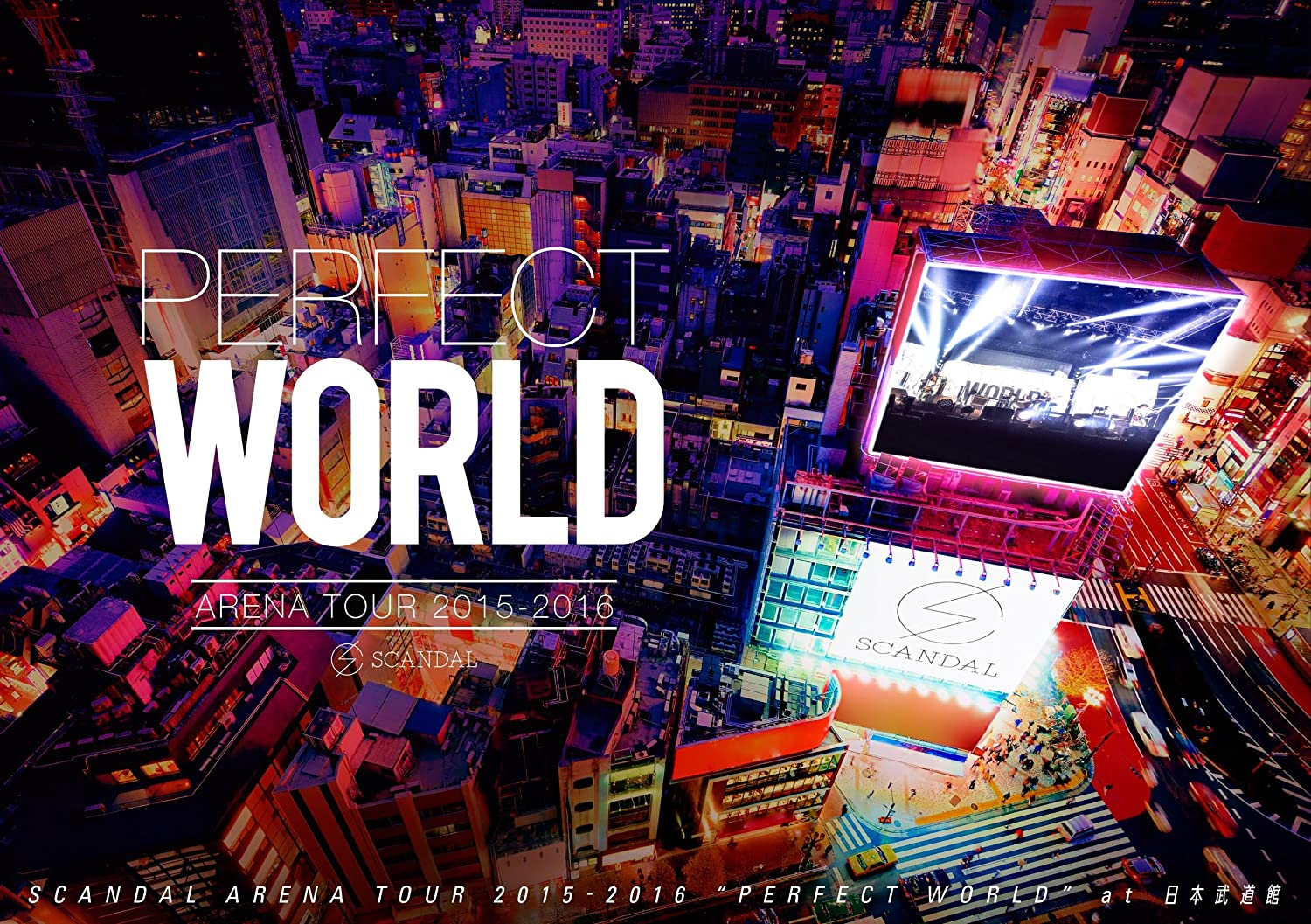 SCANDAL – SCANDAL ARENA TOUR 2015-2016 -PERFECT WORLD- [2016] Bluray ISO