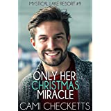 Only Her Christmas Miracle (Mystical Lake Resort Romance Book 9)