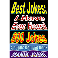Best Jokes: I Have Ever Heard - 800 Jokes