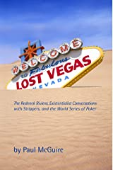 Lost Vegas: The Redneck Riviera, Existentialist Conversations with Strippers, and the World Series of Poker Kindle Edition