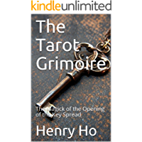 The Tarot Grimoire: The Magick of the Opening of the Key Spread (English Edition)