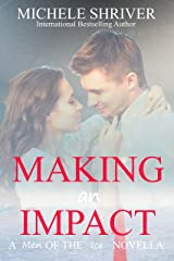 Making an Impact (Men of the Ice Book 6) Kindle Edition