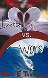 Better vs. Worse (Opposites Attract Book 2)