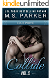 Collide Vol. 5 (Club Prive): Alpha Billionaire Romance