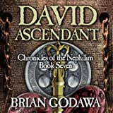 David Ascendant: Chronicles of the Nephilim, Book 7