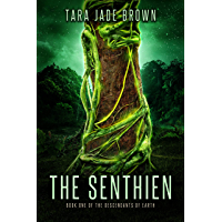The Senthien: A Sci-Fi Romance (Descendants of Earth Book 1) (English Edition)