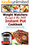 The Best Freestyle & Flex Instant Pot Cookbook 2018: The Ultimate WW Freestyle Instant Pot Cookbook - Featuring Top 35 Unique, Delicious and Easy Weight Loss Instant Pot Recipes (English Edition)