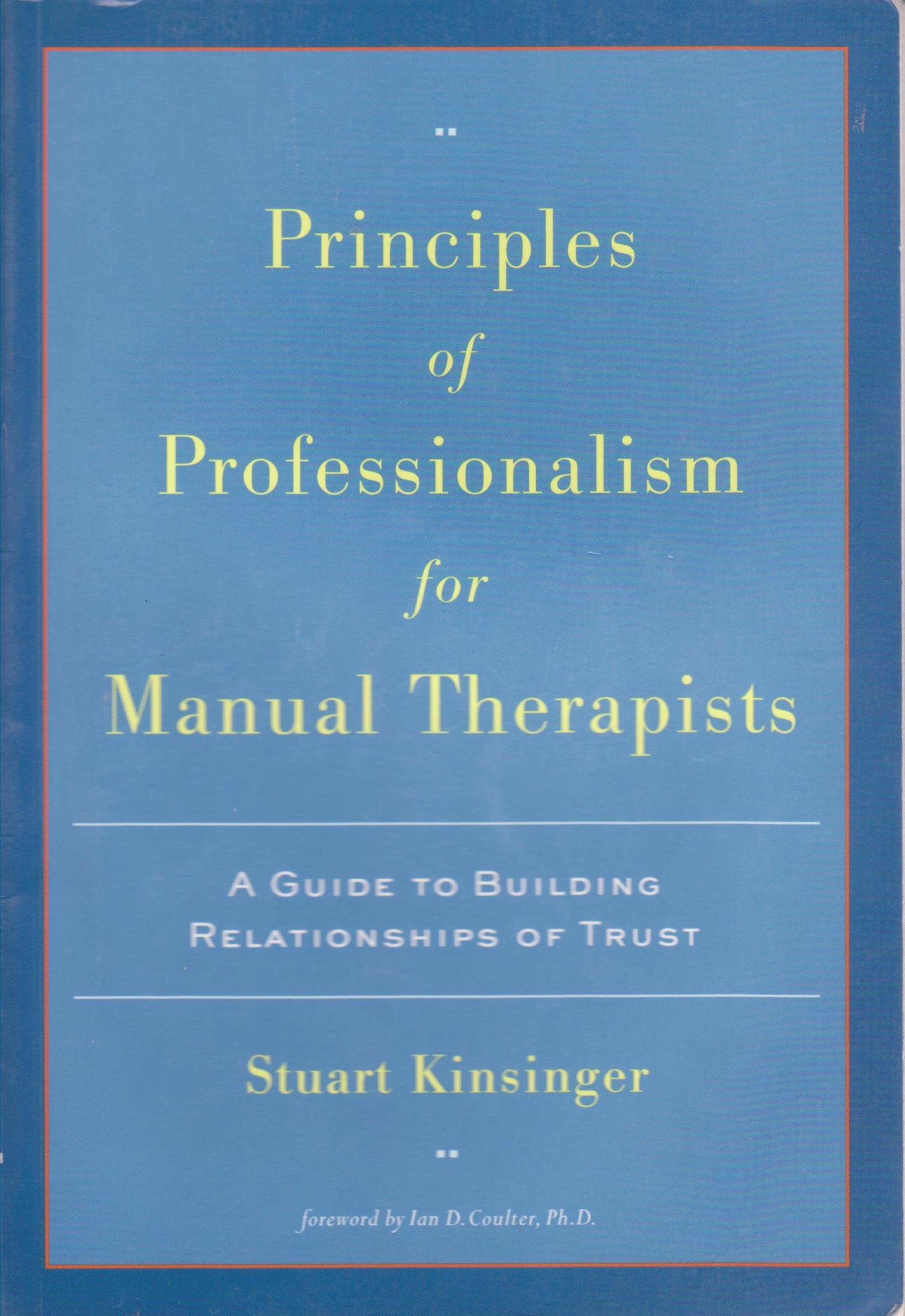 Principles of Professionalism for Manual Therapists: A Guide to Building Relationships of Trust