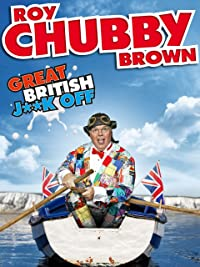 Watch roy chubby brown online