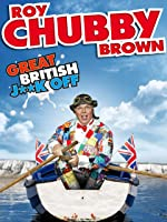 Roy Chubby Brown: The Great British J**k off