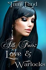 All's Fair: Love & Warlocks: A Romance About Witches Kindle Edition